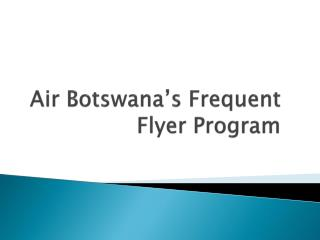 Air Botswana's Frequent Flyer Program