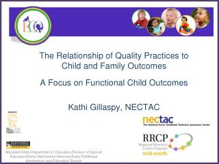 The Relationship of Quality Practices to Child and Family Outcomes