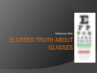 Blurred truth about glasses