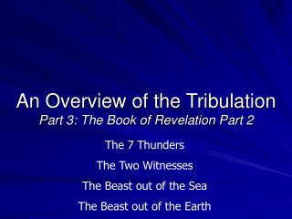 An Overview of the Tribulation Part 3: The Book of Revelation Part 2