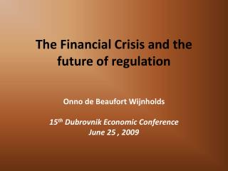 The Financial Crisis and the future of regulation