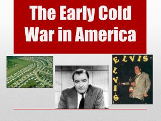 The Early Cold War in America