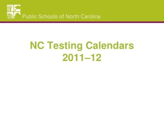 NC Testing Calendars  2011–12