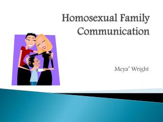 Homosexual Family Communication