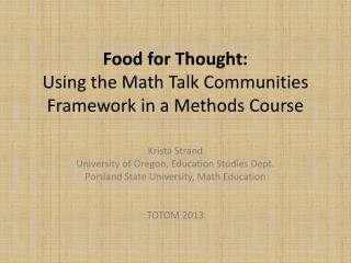 Food for  Thought: Using the Math Talk Communities Framework in a Methods Course