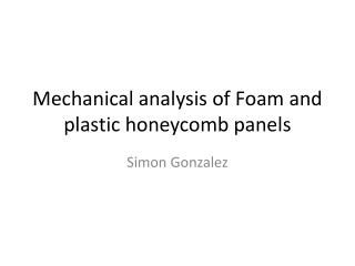 Mechanical analysis of Foam and plastic honeycomb panels