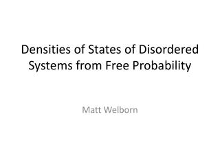 Densities of States of Disordered Systems from Free Probability