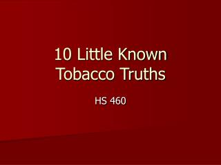 10 Little Known  Tobacco Truths