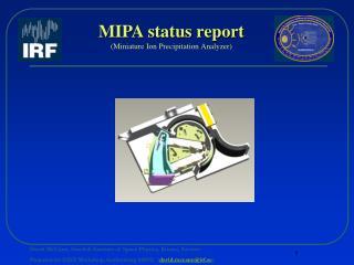 MIPA status report (Miniature Ion Precipitation Analyzer)