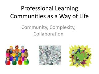 Professional Learning Communities as a Way of Life