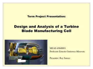 Design and Analysis of a Turbine Blade Manufacturing Cell