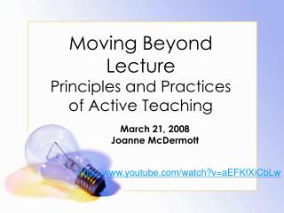 Moving Beyond Lecture Principles and Practices of Active Teaching