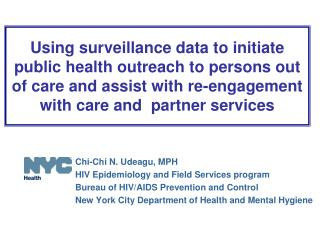 Chi-Chi N. Udeagu, MPH HIV Epidemiology and Field Services program