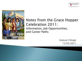 Notes from the Grace Hopper Celebration 2011:  Information, Job Opportunities,  and Career Paths