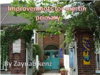 Improvements for martin  primary