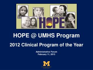 HOPE @ UMHS Program 2012 Clinical Program of the Year