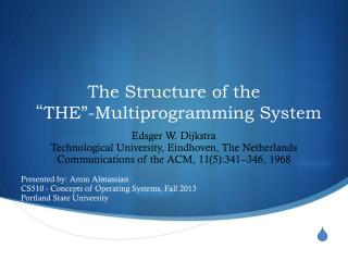 "The Structure of the  "" THE""- Multiprogramming System"