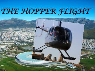 THE HOPPER FLIGHT