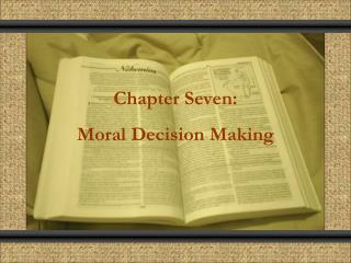 Chapter Seven: Moral Decision Making
