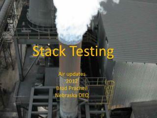 Stack Testing