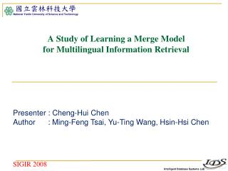 A Study of Learning a Merge Model  for Multilingual Information Retrieval