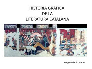 HISTORIA GRÁFICA  DE LA  LITERATURA CATALANA
