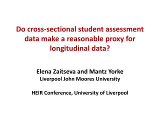 Do cross-sectional student assessment data make a reasonable proxy for longitudinal data?