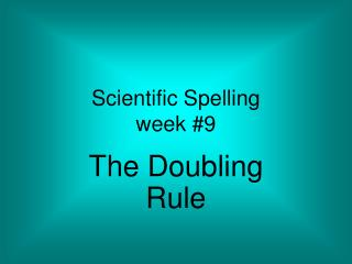 Scientific Spelling  week #9
