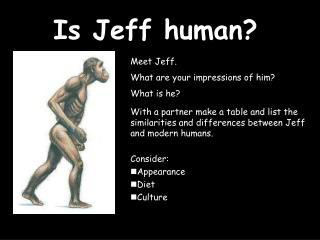 Is Jeff human?