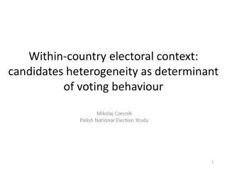Within-country electoral context: candidates heterogeneity as determinant of voting behaviour