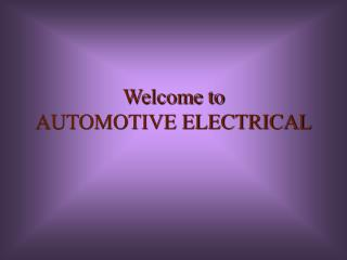 Welcome to  AUTOMOTIVE ELECTRICAL