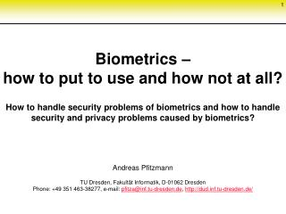 Biometrics –  how to put to use and how not at all?