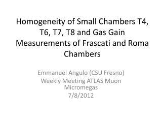 Emmanuel  Angulo  (CSU Fresno) Weekly Meeting ATLAS  Muon Micromegas 7/8/2012