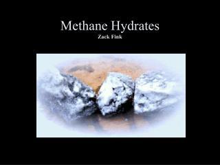 Methane Hydrates Zack Fink