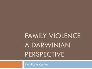Family Violence  A Darwinian Perspective