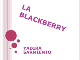 LA BLACKBERRY