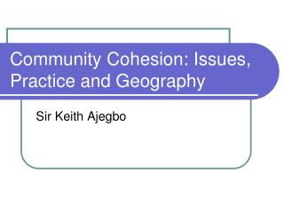 Community Cohesion: Issues, Practice and Geography