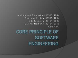 CORE PRINCIPLE OF SOFTWARE ENGINEERING