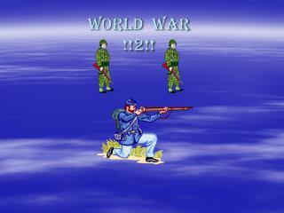 WORLD  WAR !!2!!