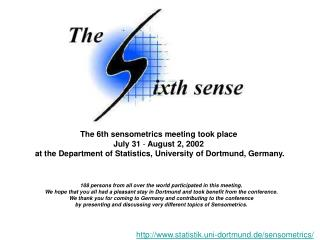 The 6th sensometrics meeting took place July 31  -  August 2, 2002