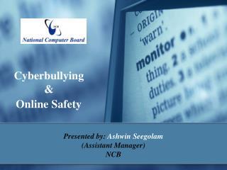 Cyberbullying  &  Online Safety
