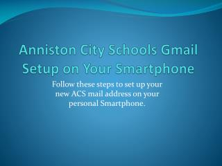 Anniston City Schools Gmail Setup on Your Smartphone