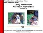 Using Assessment  Results in Intervention  Session 5