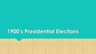 1900�s Presidential Elections