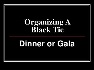 Organizing A Black Tie