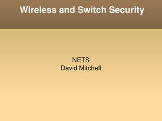 Wireless and Switch Security