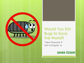 Would You Eat Bugs to Save the World?