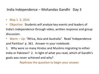 India Independence – Mohandas Gandhi   Day 3