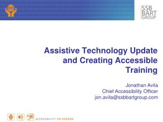 Assistive Technology Update and Creating Accessible Training