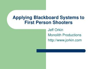 Applying Blackboard Systems to First Person Shooters